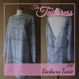 The Tailoress PDF Sewing Patterns - Barbara Tunic PDF Sewing Pattern