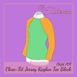 The Tailoress PDF Sewing Patterns - Close Fit Jersey Tee Block Raglan Sleeve Adaptation PDF Sewing Pattern