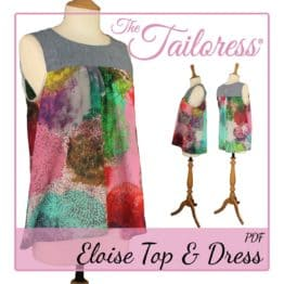 The Tailoress PDF Sewing Patterns - Eloise Top & Dress PDF Sewing Pattern