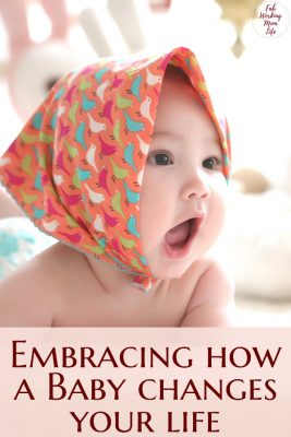 Did you expect how much your life would change with a baby? Read how I'm embracing how a baby changes your life! | Fab Working Mom Life #workingmom #motherhood #parenting #baby #newbaby