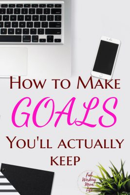 How to make GOALS you'll actually keep