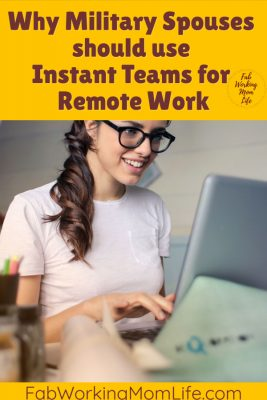 Why Military Spouses should use Instant Teams for Remote Work