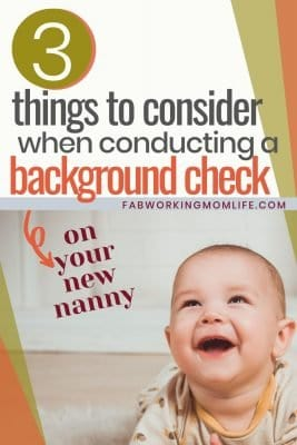 3 things to consider when conducting a background check on your new nanny