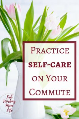 Practice Self-Care on your Commute