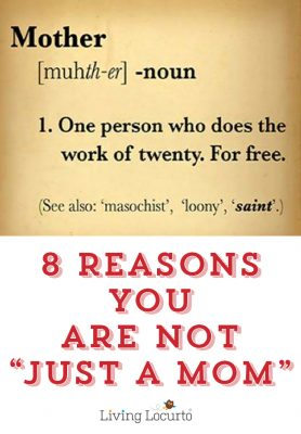 8 Reasons You are Not Just a Mom. A good reminder for all mothers! Funny parenting article about moms.