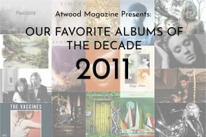 Our Favorite Albums of the Decade: 2011