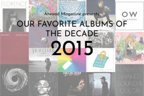 Our Favorite Albums of the Decade: 2015