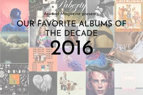 Our Favorite Albums of the Decade: 2016