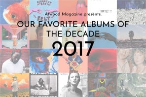 Our Favorite Albums of the Decade: 2017