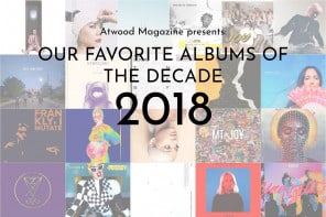 Our Favorite Albums of the Decade: 2018