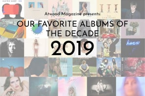 Our Favorite Albums of the Decade: 2019