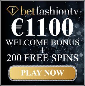 BetFashionTV™ Online Casino - 200 free spins and 1100€ free bonus