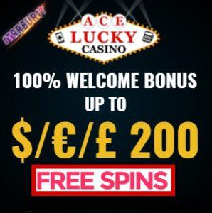 Ace Lucky Casino 100% Bonus + $€£ 200 Gratis + Free Spins