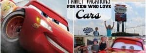 family vacations for toddlers, trips for kids who love cars, kids who love cars, cars 3 ideas, travel with kids, disney trip with kids