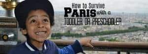 paris with a toddler, paris with a preschooler, paris with toddlers, paris with kids