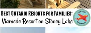 Ontario Resorts for Families: Viamede Resort on Stoney Lake