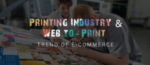 web to print Printing trend