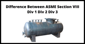 What is the Difference Between ASME Section VIII Div1 Div2 and Div3