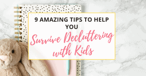 how to survive decluttering with kids