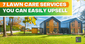 7 lawn care services you can easily upsell