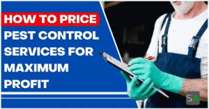 how to price pest control services for maximum profit