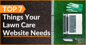 Top 7 Things Your Lawn Care Business Needs
