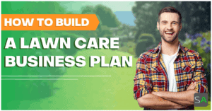 how to build a lawn care business plan