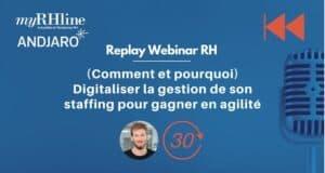 Replay TDRH : (Comment et pourquoi) Digitaliser la gestion de son staffing pour gagner en agilité