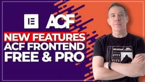 New Features in ACF Frontend Forms (Free & Pro)
