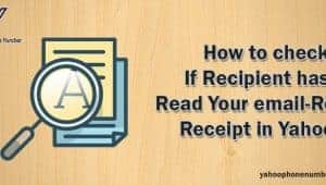 How to check if Recipient has Read Your email-Read Receipt in Yahoo