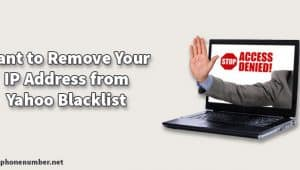 Want to Remove Your IP Address from Yahoo Blacklist