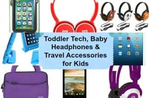 toddler tech, baby headphones, best travel accessories for kids