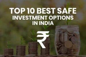 top 10 best safe investment options india