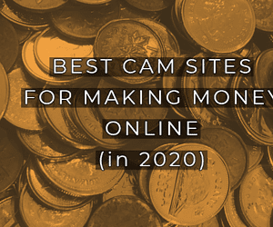 Best Cam Site For Making Money Online in 2020