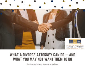 What Divorce Attorneys Can Do For You