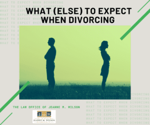 What else to Expect When Divorcing
