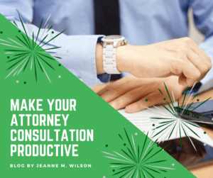 Make Your Attorney Consultation Productive (part 1 of 2)