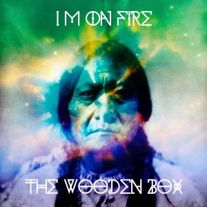 The Wooden Box - I'm on fire - Single