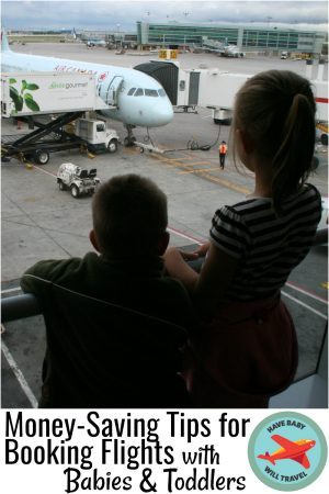 Money-Saving Tips for Booking Flights with Babies and Toddlers