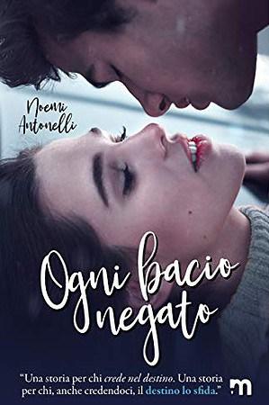 Ogni bacio negato di Noemi Antonelli