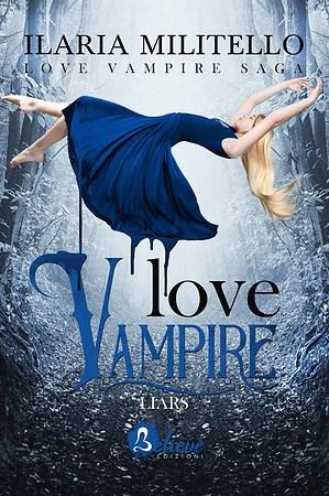 Segnalazione |  Liars Love Vampire Saga Vol. 2 di Ilaria Militello