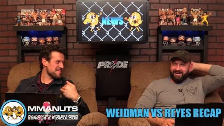UFC Weidman vs Reyes Recap | MMANUTS MMA Podcast | EP # 448