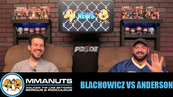 Blachowicz vs Anderson | UFC | MMANUTS MMA Podcast | EP # 463