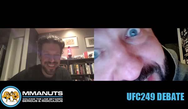 UFC 249 Debate | MMANUTS MMA Podcast | EP # 468