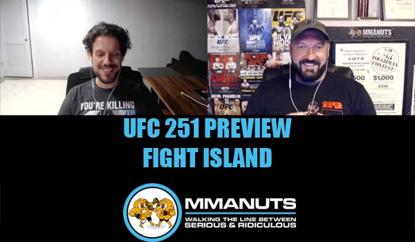 UFC 251 Preview | MMANUTS MMA Podcast | EP # 482