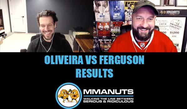 UFC Oliveira vs Ferguson Results | MMANUTS MMA Podcast | EP # 502