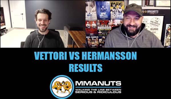 UFC Vettori vs Hermansson Results | MMANUTS MMA Podcast | EP # 501