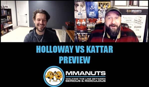 UFC Holloway vs Kattar Preview | MMANUTS MMA Podcast | EP # 505