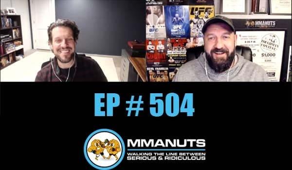 MMANUTS MMA Podcast | EP # 504