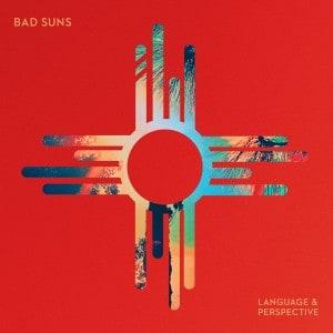 Language & Perspective - Bad Suns